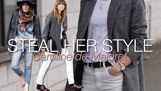 Steal her style: Caroline de Maigret!