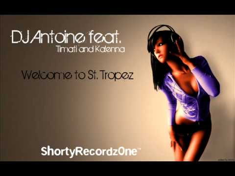 dj antoine feat timati and kalenna welcome to st. Black Bedroom Furniture Sets. Home Design Ideas