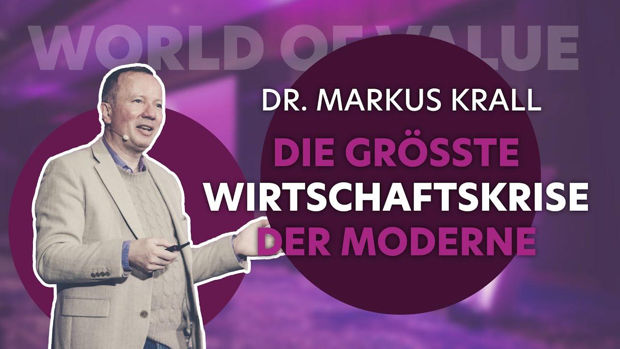 Dr Markus Krall: Die grösste Wirtschaftskrise der Moderne | World of Value 2020