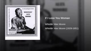 If I Lose You Woman
