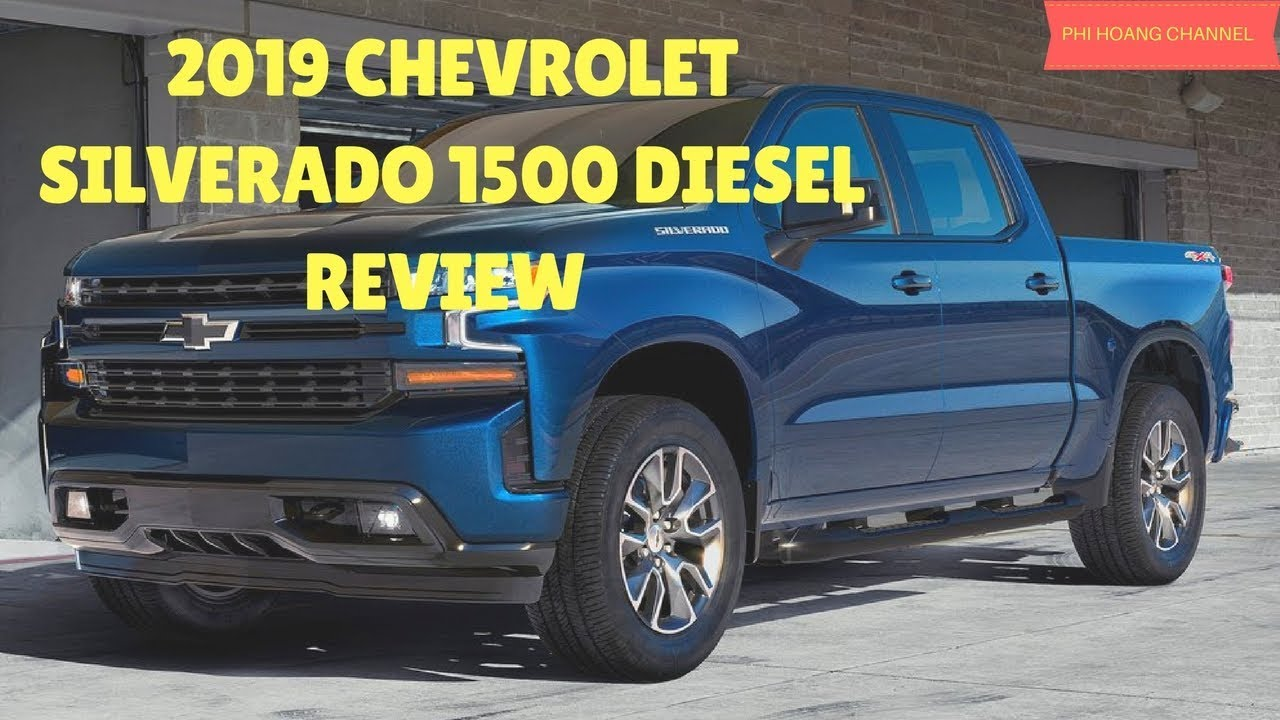 2019 Chevrolet Silverado 1500 Diesel Review Auto Review Phi