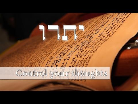 Parashat Yitro - Can one really control their thoughts? - Rabbi Alon Anava