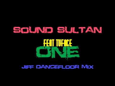 Sound Sultan - ONE feat Tuface (Jiff official Dancefloor Mix)