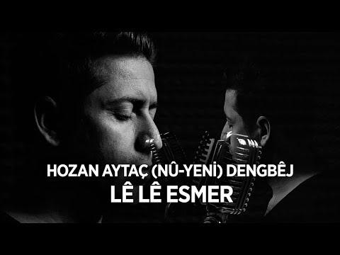 Hozan Aytaç ( Nû ) - Dengbêj - Lê lê Esmer  / '' Yeni  '' 2019