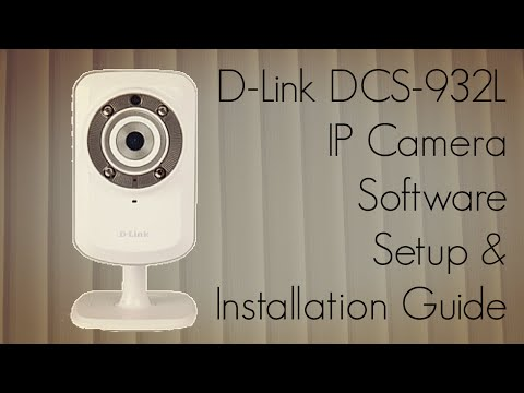 D-Link DCS-932L IP Camera Software Setup & Installation Guide
