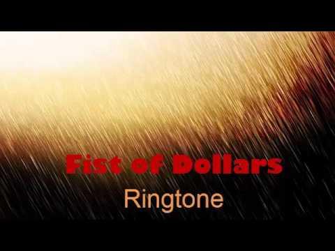 FIST OF DOLLARS  Ringtone