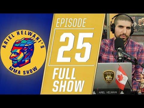 Ariel Helwani's MMA Show: Episode 25 (December 10, 2018)