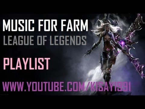 MUSIC FOR FARM | LEAGUE OF LEGENDS | PLAYLIST