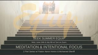 Seek Summer Equip Meditation - Part 2 (7-8-20)