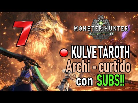 DIRECTO: KULVE TAROTH ARCHI - CURTIDO con SUBS! (Round 7) - Monster Hunter World (Gameplay Español) thumbnail