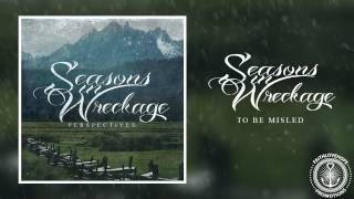 Seasons In Wreckage - To Be Misled