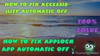 How to fix accessibility automatic off | How to fix applock ...