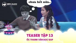 Biệt tài tí hon | teaser tập 13: Ốc Thanh Vân trổ tài đọc rap khiến Trấn Thành, Ngô Kiến Huy hết hồn