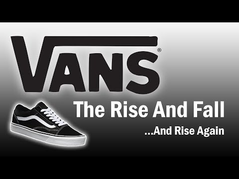 Vans - The Rise and Fall...And Rise Again