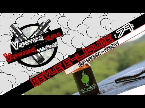 Revue E-Liquide #79 - NATURACIG - GAMME BIO (FR)