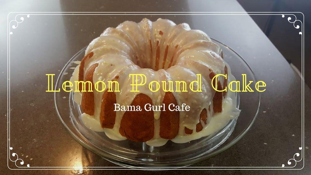 Homemade Lemon Pound Cake Youtube