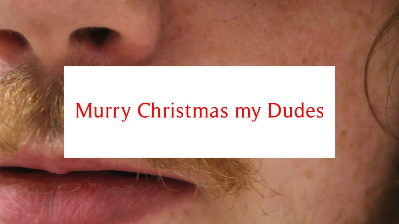 Murry Christmas my Dudes - YouTube