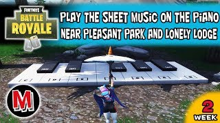 Play the Sheet Music on the piano near Pleasant Park and Lonely Lodge  Fortnite season 7 Week 2