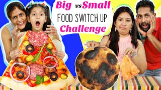 Food SWITCH UP Challenge - Big vs Small  MyMissAnand