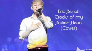 Eric Benet-Cracks of My Broken Heart (Cover)