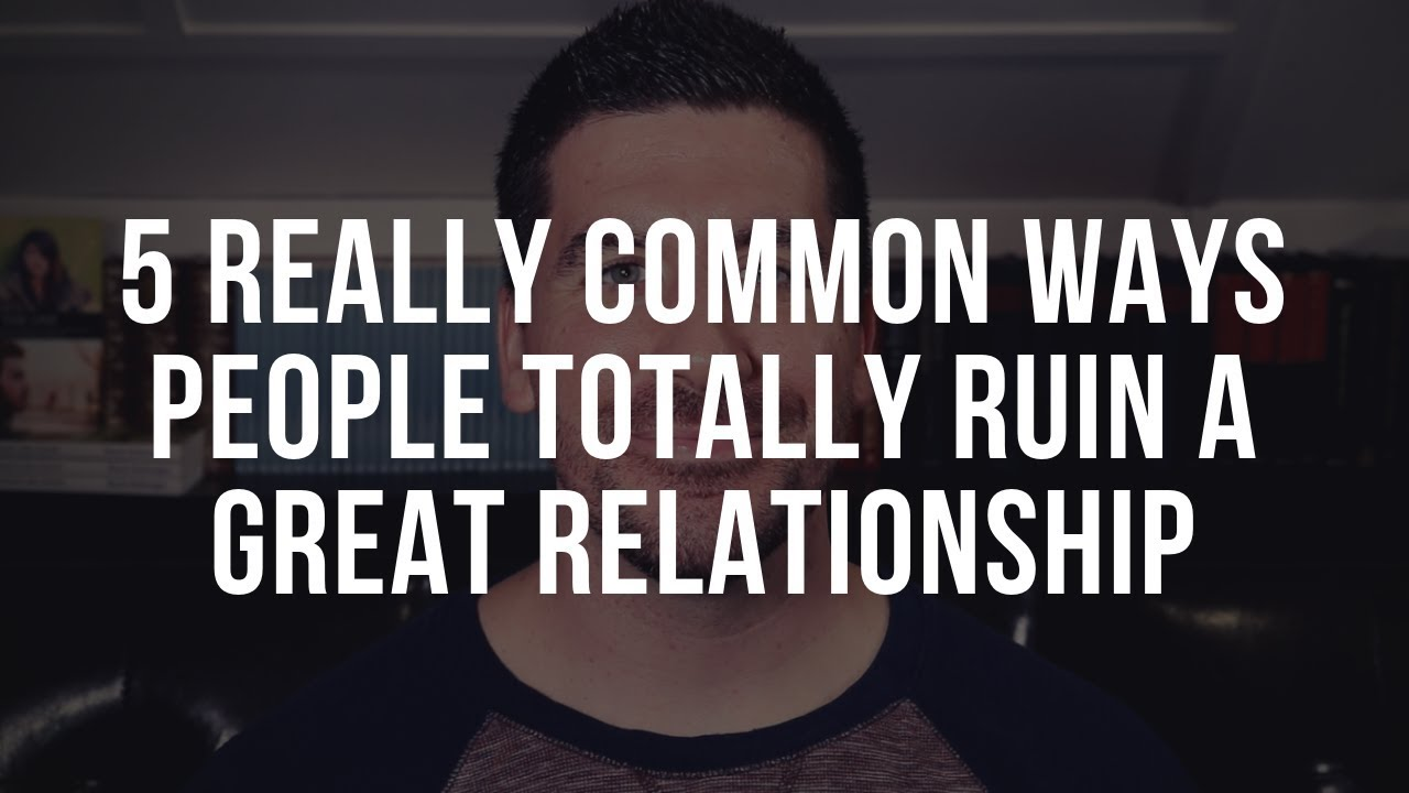 How to Ruin a Relationship: 5 Christian Relationship Principles