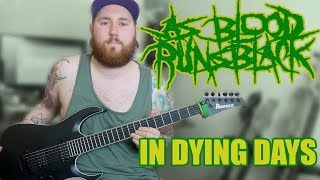 As Blood Runs Black Guitar Playthrough Jamie Oldfield Guitar Cover In Dying Days