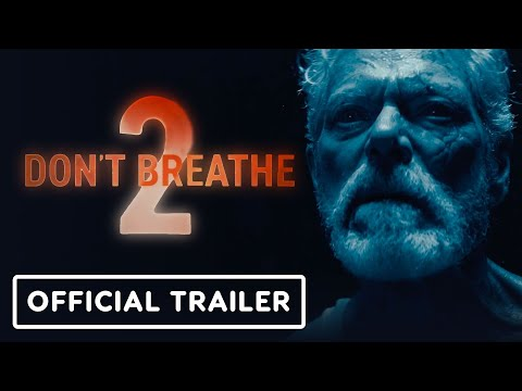 Don't Breathe 2 - Exclusive Official Trailer (2021) Stephen Lang, Brendan Sexton III, Madelyn Grace