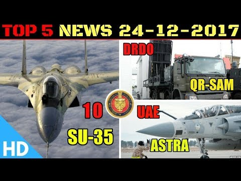 Indian Defence Updates : Indian Air Force Tejas MK-1A Upgrades,10 SU-35,DRDO QR-SAM,UAE buying ASTRA