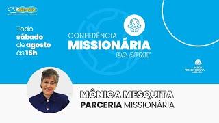 Parceria Missionária com Mônica Mesquita   Conferência Missionária da APMT