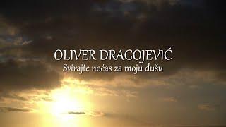 Oliver Dragojević - Svirajte noćas za moju dušu (Official lyric video)