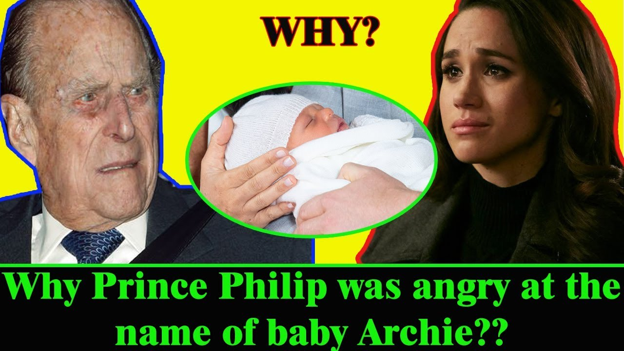 Why Prince Philip was angry at the name of baby Archie?