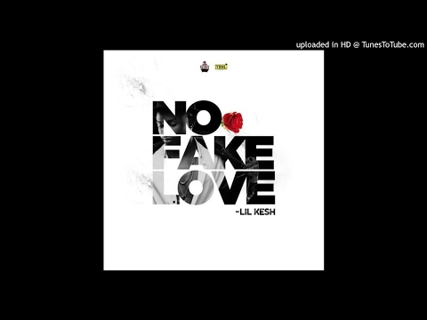 Lil Kesh - No Fake Love official Audio 2017 ajtunemusic
