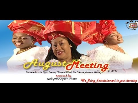 Download August Meeting - Nigeria  Nollywood Movie