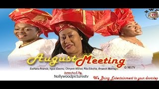 August Meeting - Nigeria  Nollywood Movie