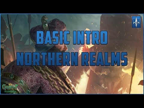 [GWENT] BASIC INTRO - NORTHERN REALMS!