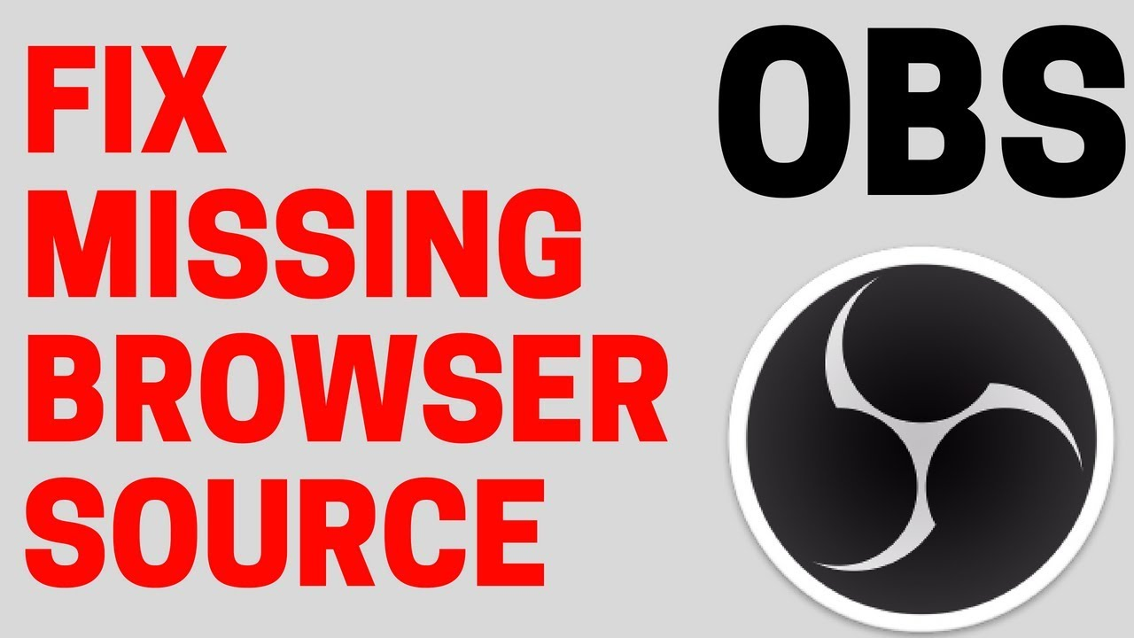 How to Fix OBS Missing Browser Source - OBS Tutorial