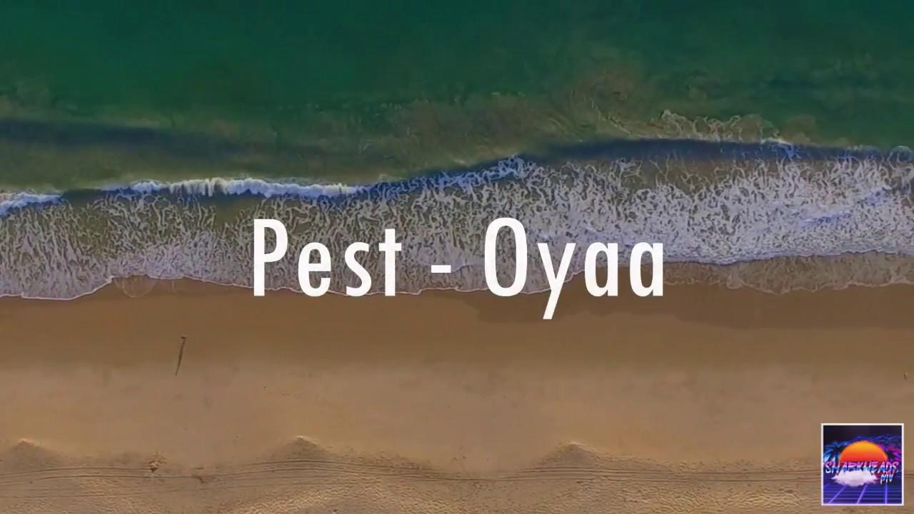 Download Pest - Oyaa (Lyrics Video)