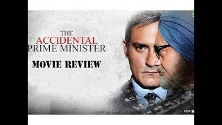 The Accidental Prime Minister Movie Review   The Accidental Prime Minister Film Review   Anupam Kher
