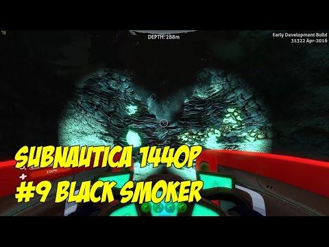 Subnautica #9 Black Smoker