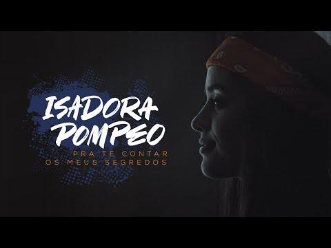 Isadora Pompeo - Pra Te Contar os Meus Segredos (Teaser)