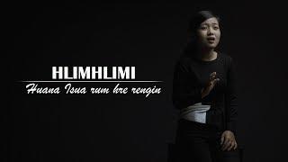 HLIMHLIMI - Huana Isua Rum Hre Rengin ( Lyric)