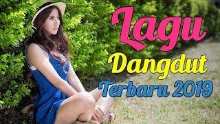 LAGU DANGDUT TERBARU 2019 - 12 Hits Dangdut Indonesia Terpopuler