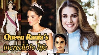 The incredible life of Queen Rania of Jordan -