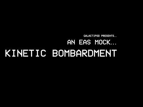 EAS | Kinetic Bombardment