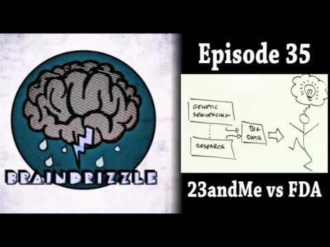 Braindrizzle Ep35 - 23andMe vs FDA