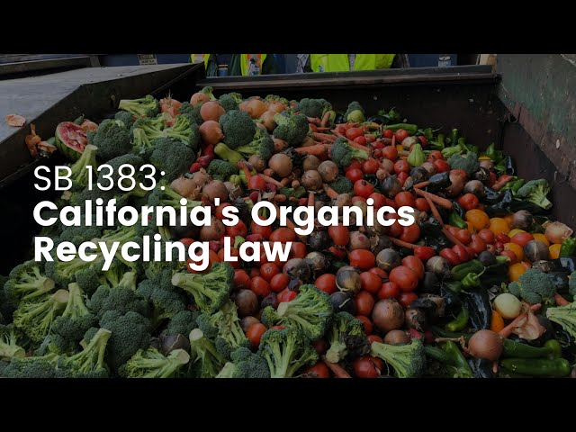 SB 1383: California's Newest Organics Recycling Law