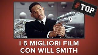 WILL SMITH: I 5 MIGLIORI FILM!