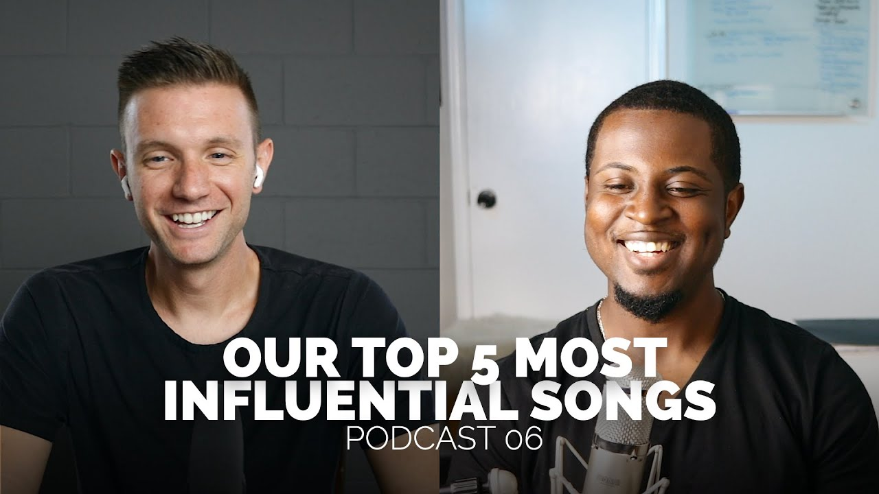 These 5 songs Influenced Us to Become Worship Leaders | Podcast 06