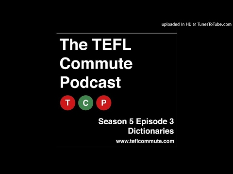 TEFL commute season 5 episode 3 - dictionaries