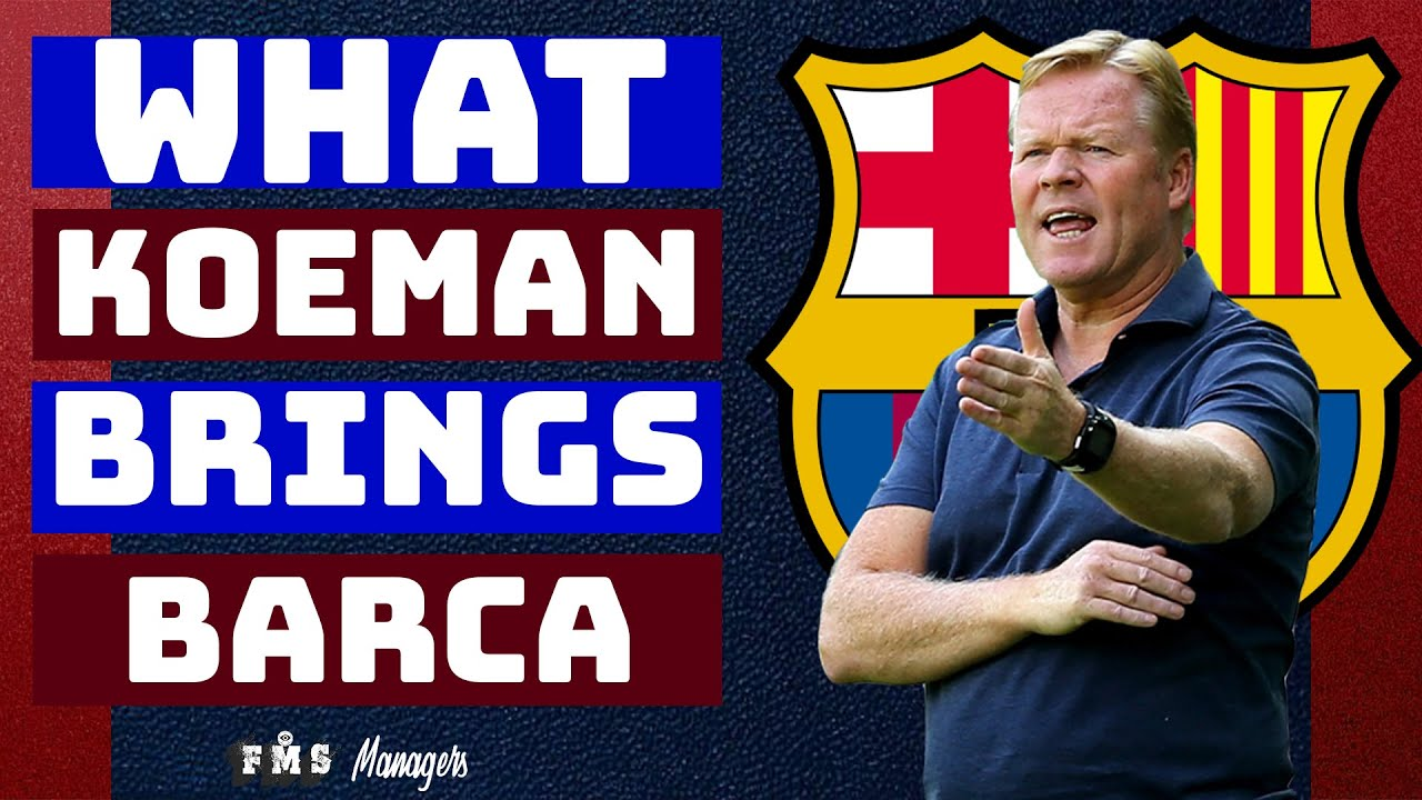 Why Did Barcelona Choose Ronald Koeman? | How Could Barca Play Under Koeman |